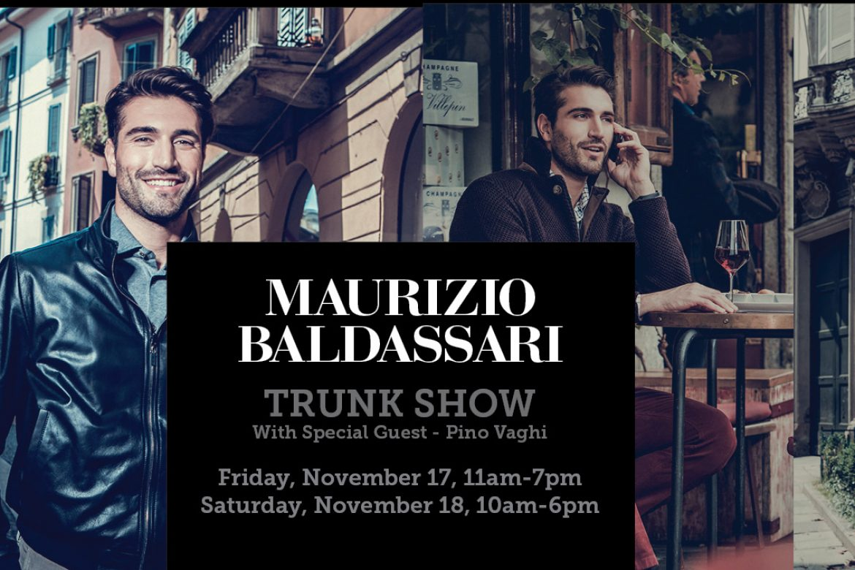 MAURIZIO BALDASSARI Trunk Show – Nov 17 & 18