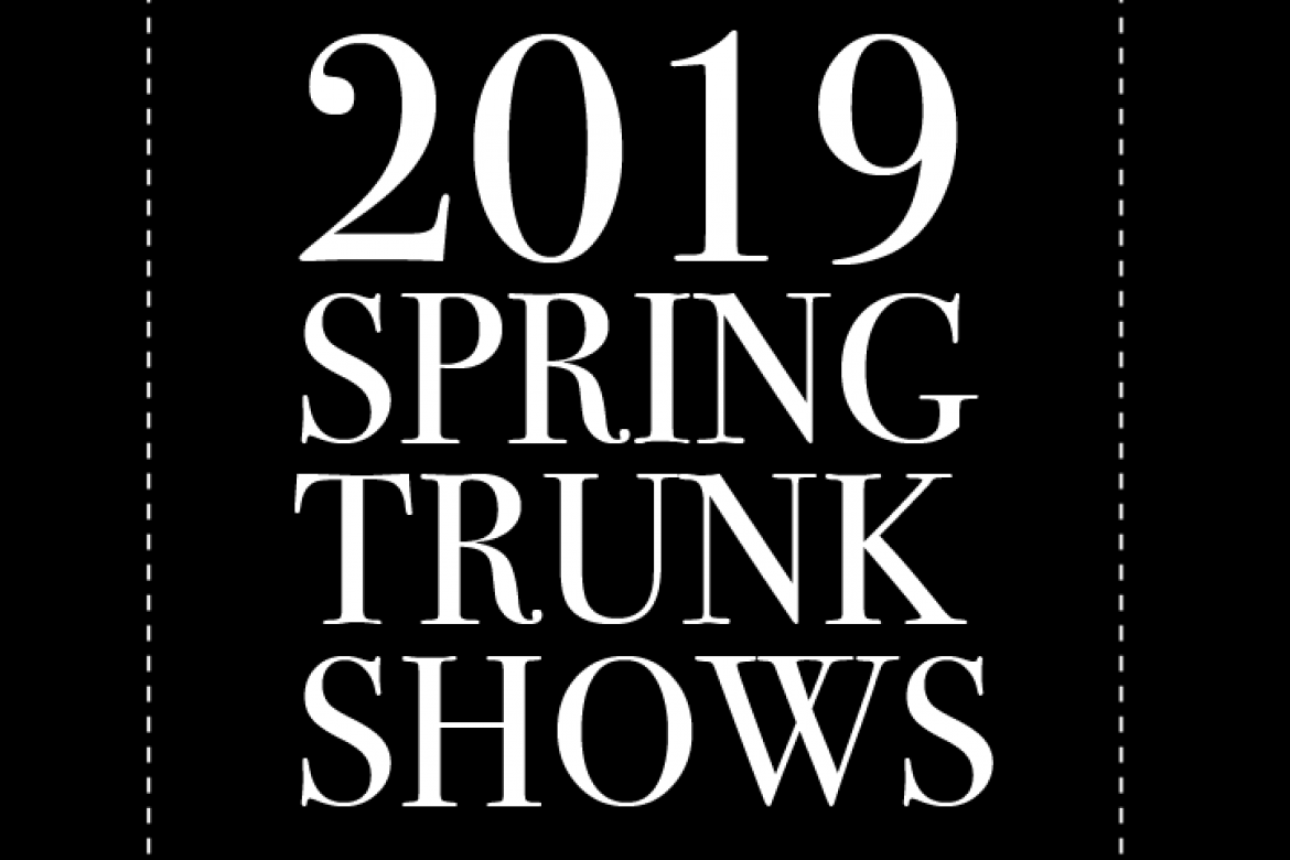 Spring '19 Trunk Show Events